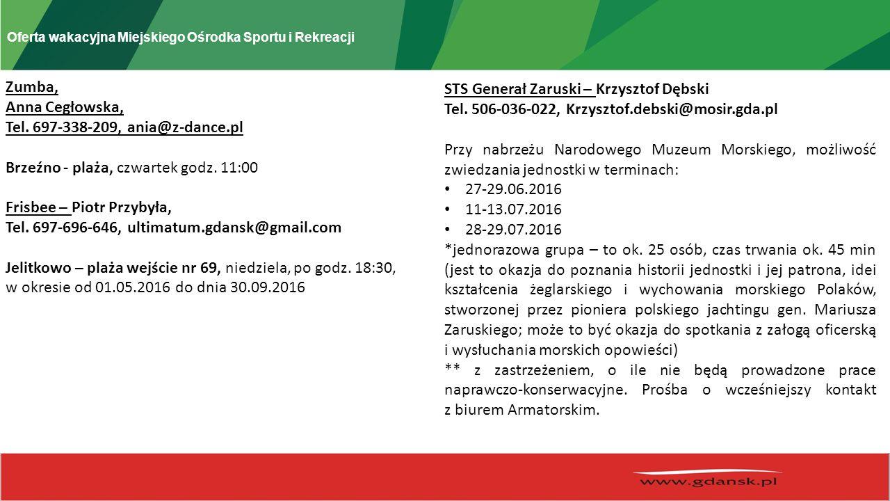 Oferta wakacyjna Miejskiego Ośrodka Sportu i Rekreacji Zumba, Anna Cegłowska, Tel.