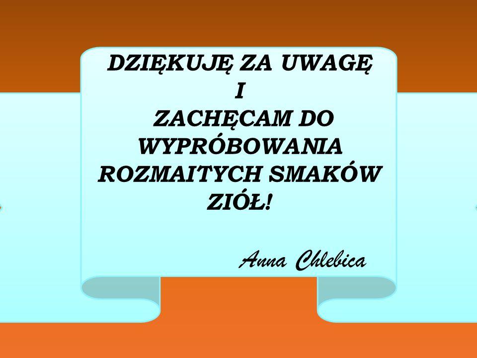 ŹRÓDŁA: Odżywianie.info.pl Doradca smaku.pl Kuchnia-WP.PL Przyprawowy.pl