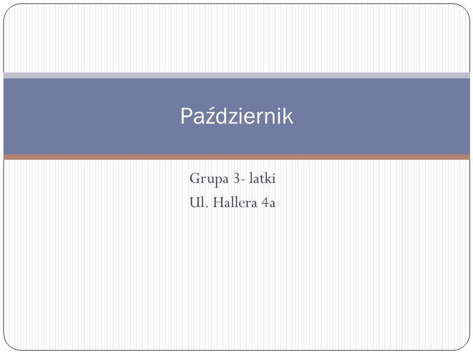 Grupa 3- latki Ul. Hallera 4a Październik