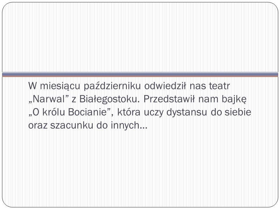 """W miesiącu październiku odwiedził nas teatr """"Narwal z Białegostoku."""