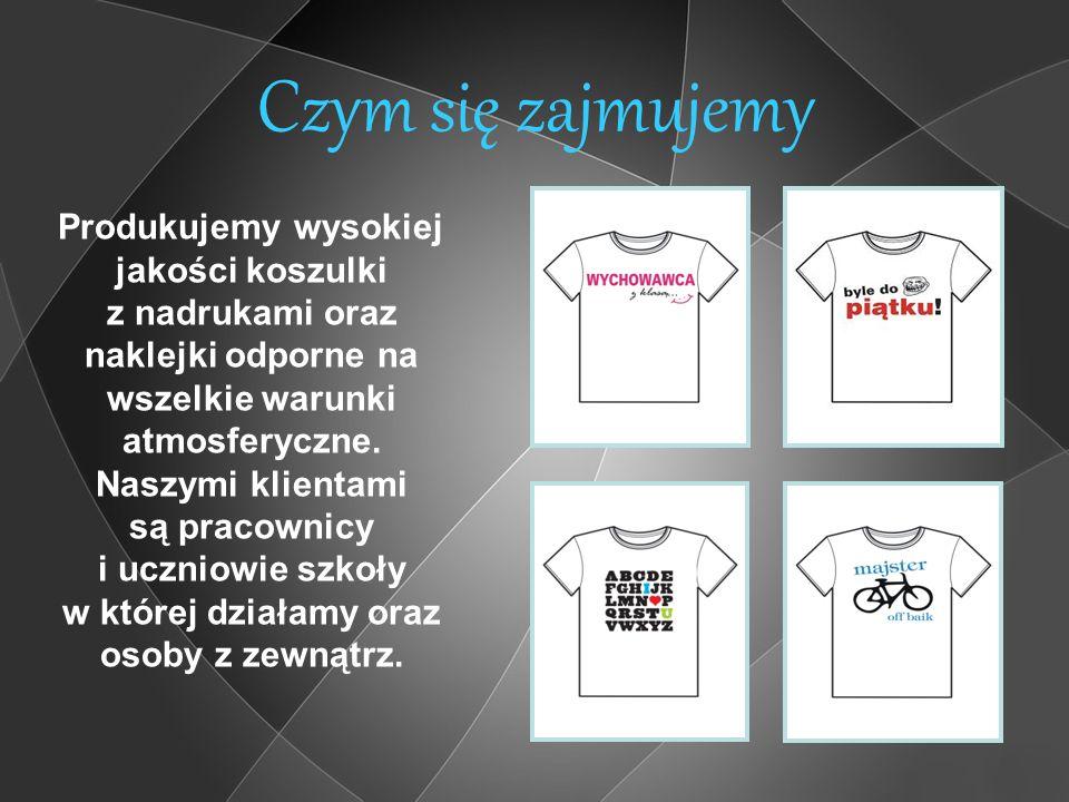 Czym się zajmujemy Produkujemy wysokiej jakości koszulki z nadrukami oraz naklejki odporne na wszelkie warunki atmosferyczne.