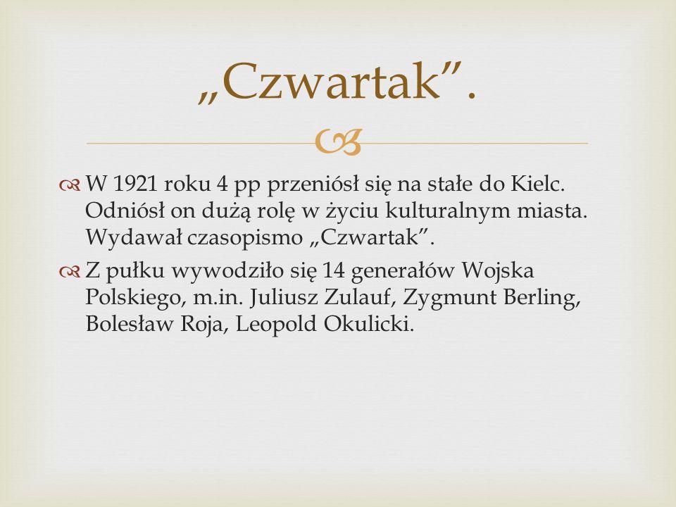   W 1921 roku 4 pp przeniósł się na stałe do Kielc.