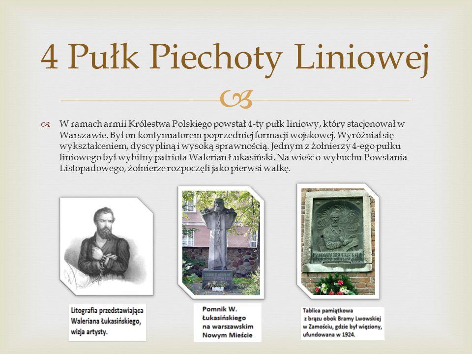   W ramach armii Królestwa Polskiego powstał 4-ty pułk liniowy, który stacjonował w Warszawie.