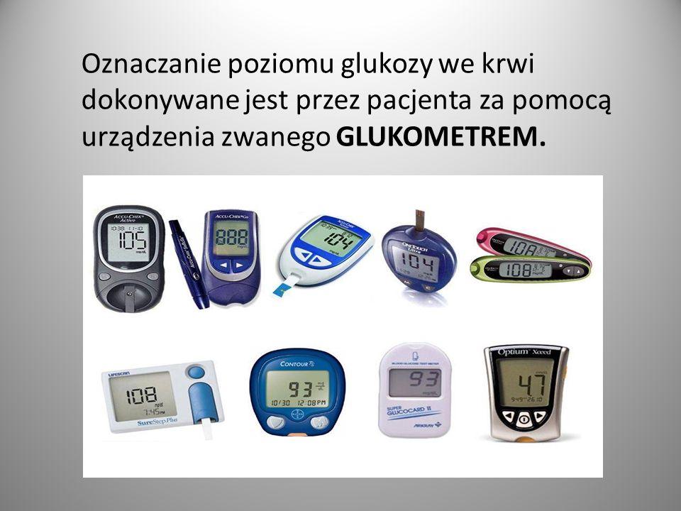 Oznaczanie poziomu glukozy we krwi dokonywane jest przez pacjenta za pomocą urządzenia zwanego GLUKOMETREM.