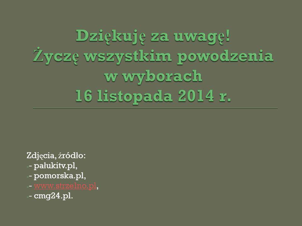 Zdj ę cia, ź ród ł o: - - pa ł ukitv.pl, - - pomorska.pl, - - www.strzelno.pl,www.strzelno.pl - - cmg24.pl.