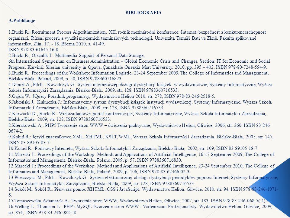 BIBLIOGRAFIA A.Publikacje 1.Bucki R.: Recruitment Process Algorithmization, XII.