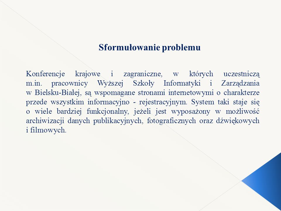 Sformułowanie problemu Konferencje krajowe i zagraniczne, w których uczestniczą m.in.