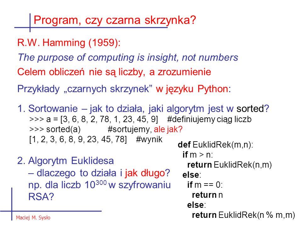 """R.W. Hamming (1959): The purpose of computing is insight, not numbers Celem obliczeń nie są liczby, a zrozumienie Przykłady """"czarnych skrzynek"""" w języ"""