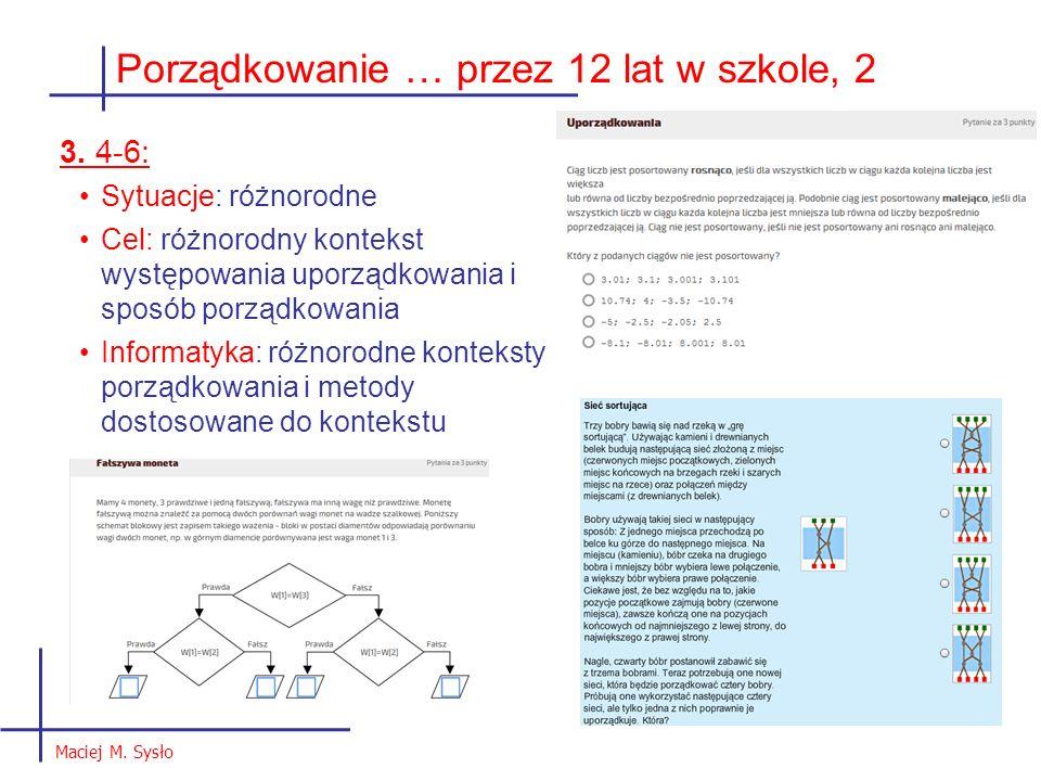 3. 4-6: Sytuacje: różnorodne Cel: różnorodny kontekst występowania uporządkowania i sposób porządkowania Informatyka: różnorodne konteksty porządkowan