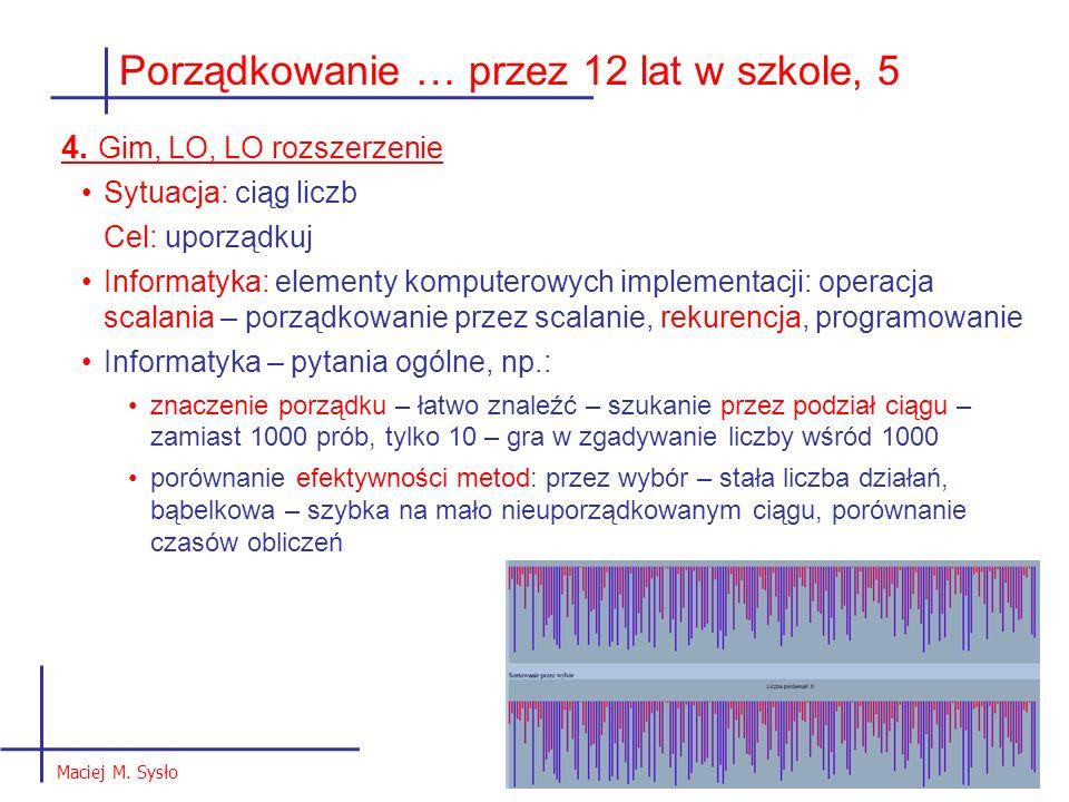 4. Gim, LO, LO rozszerzenie Sytuacja: ciąg liczb Cel: uporządkuj Informatyka: elementy komputerowych implementacji: operacja scalania – porządkowanie