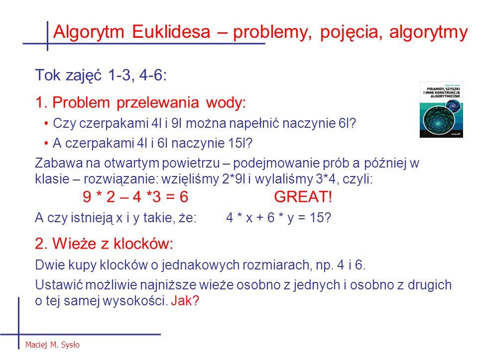 Tok zajęć 1-3, 4-6: 1. Problem przelewania wody: Czy czerpakami 4l i 9l można napełnić naczynie 6l.