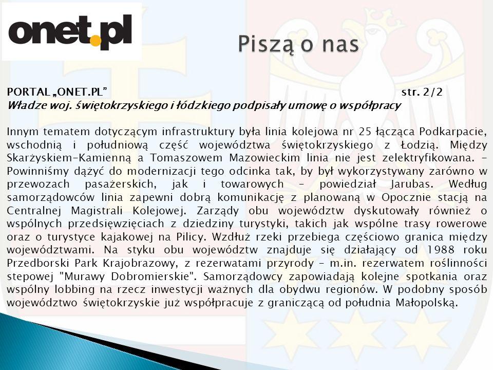 """PORTAL """"ONET.PL"""" str. 2/2 Władze woj. świętokrzyskiego i łódzkiego podpisały umowę o współpracy Innym tematem dotyczącym infrastruktury była linia kol"""