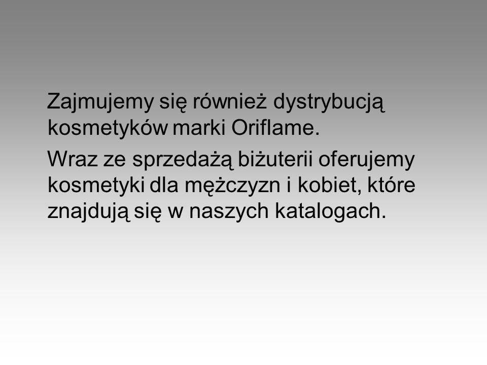 Zajmujemy się również dystrybucją kosmetyków marki Oriflame.