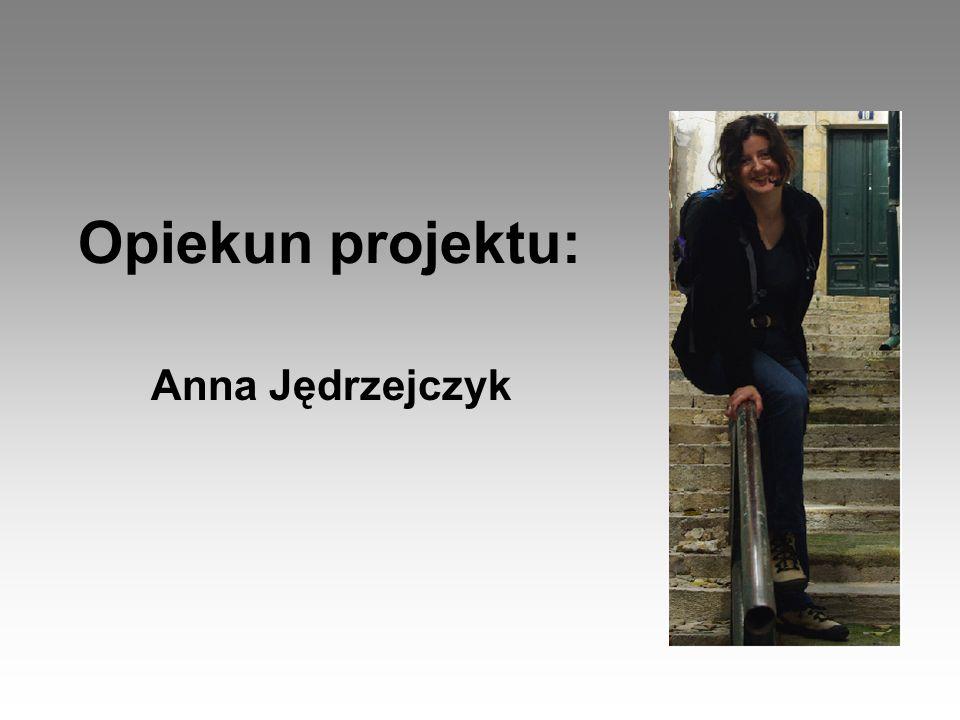 Opiekun projektu: Anna Jędrzejczyk