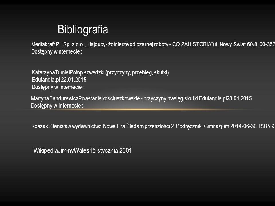 """Bibliografia Mediakraft PL Sp. z o.o.,,Hajducy- żołnierze od czarnej roboty - CO ZAHISTORIA""""ul. Nowy Świat 60/8, 00-357WarszawaOpublikowany 13.10.2015"""