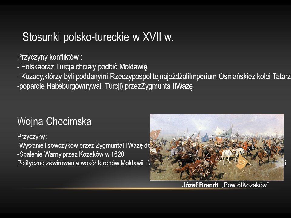 Przebieg walk w trakcie wojny Chocimskiej 1620 - Wyprawa hetmana wielkiego koronnego StanisławaŻółkiewskiego doMołdawii, klęska pod Cecorą 1621 -Bitwa podChocimiem, podpisanie traktatu pokojowego na mocy którego : - Obiestrony zobowiązały się do powstrzymania najazdów swoich poddanych (Kozaków i Tatarów), - Sułtan obiecał powoływać w Mołdawii hospodarów przychylnych Polsce JózefBrandt,,Bitwa pod Chocimiem