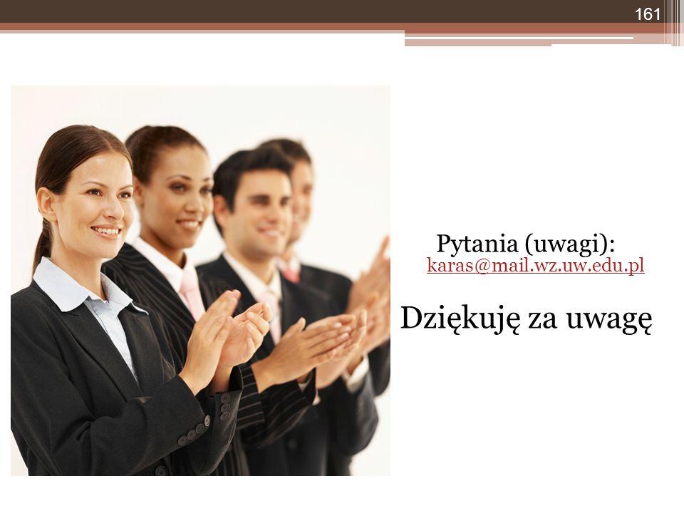 Pytania (uwagi): karas@mail.wz.uw.edu.pl karas@mail.wz.uw.edu.pl Dziękuję za uwagę 161