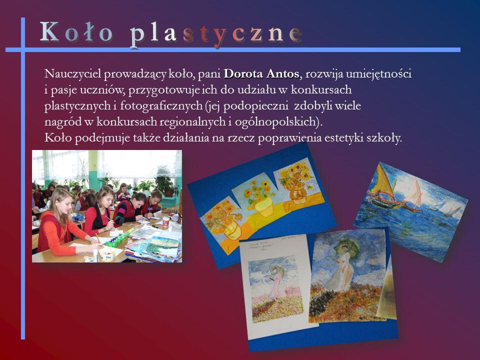Dorota Antos Nauczyciel prowadzący koło, pani Dorota Antos, rozwija umiejętności i pasje uczniów, przygotowuje ich do udziału w konkursach plastycznych i fotograficznych (jej podopieczni zdobyli wiele nagród w konkursach regionalnych i ogólnopolskich).