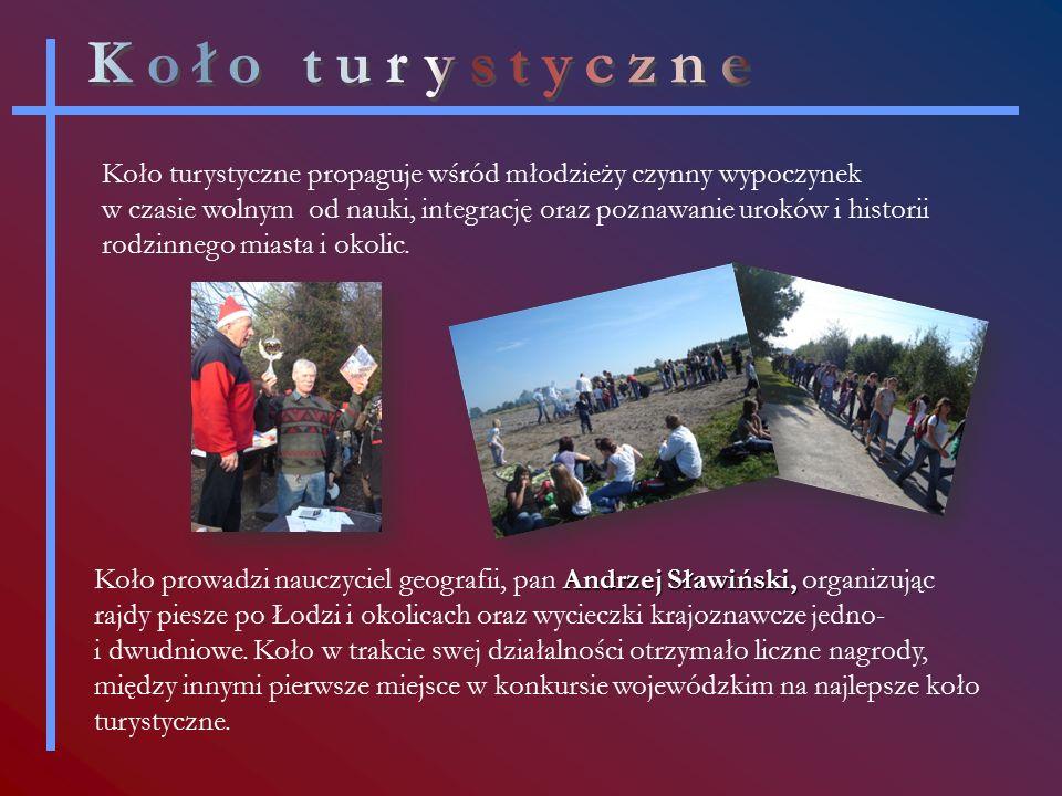 Andrzej Sławiński, Koło prowadzi nauczyciel geografii, pan Andrzej Sławiński, organizując rajdy piesze po Łodzi i okolicach oraz wycieczki krajoznawcze jedno- i dwudniowe.