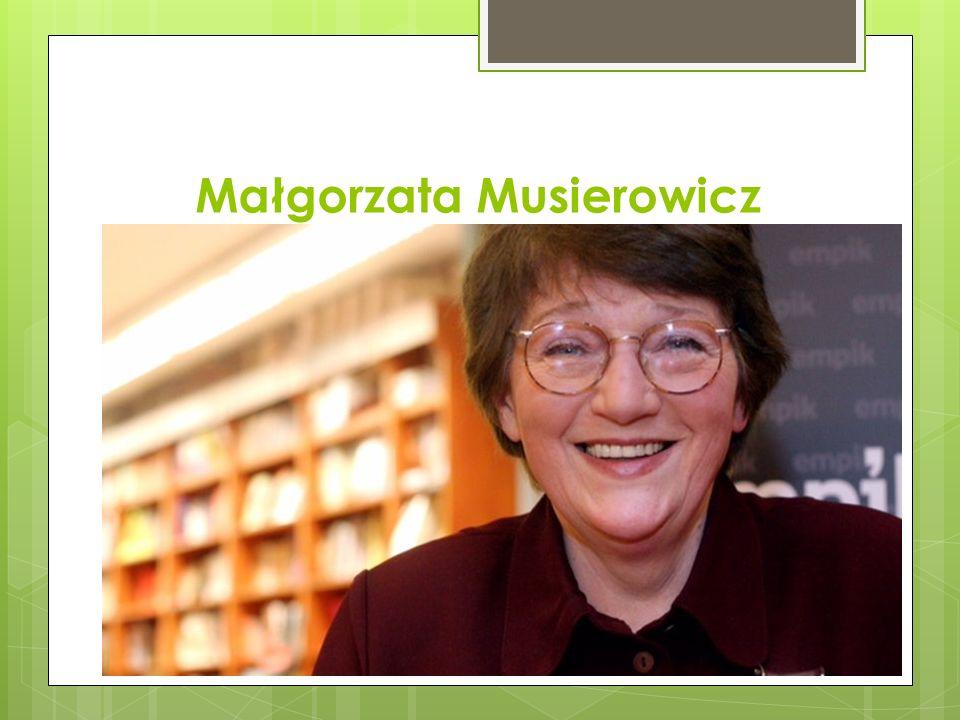 Życiorys  Małgorzata Musierowicz ukończyła VII Liceum Ogólnokształcące im.