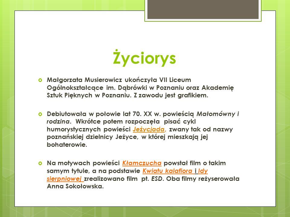 cd.Życiorys  Za swoje książki Małgorzata Musierowicz otrzymała wiele nagród.