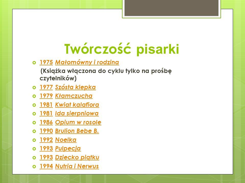 Twórczość pisarki  1975 Małomówny i rodzina 1975 Małomówny i rodzina (Książka włączona do cyklu tylko na prośbę czytelników)  1977 Szósta klepka 197