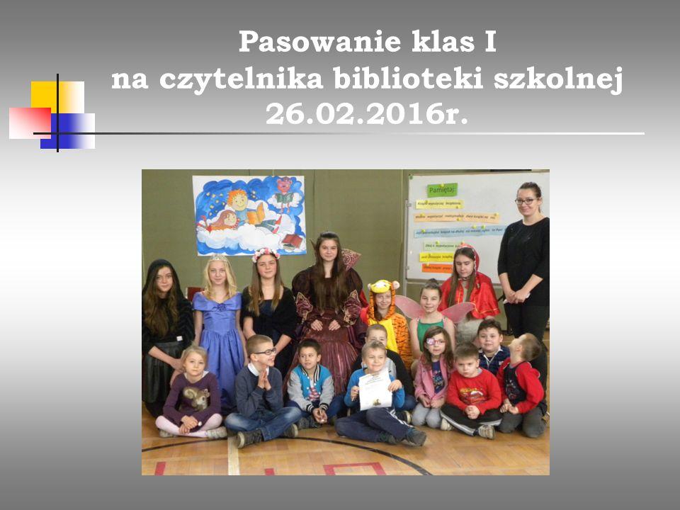 Pasowanie klas I na czytelnika biblioteki szkolnej 26.02.2016r.