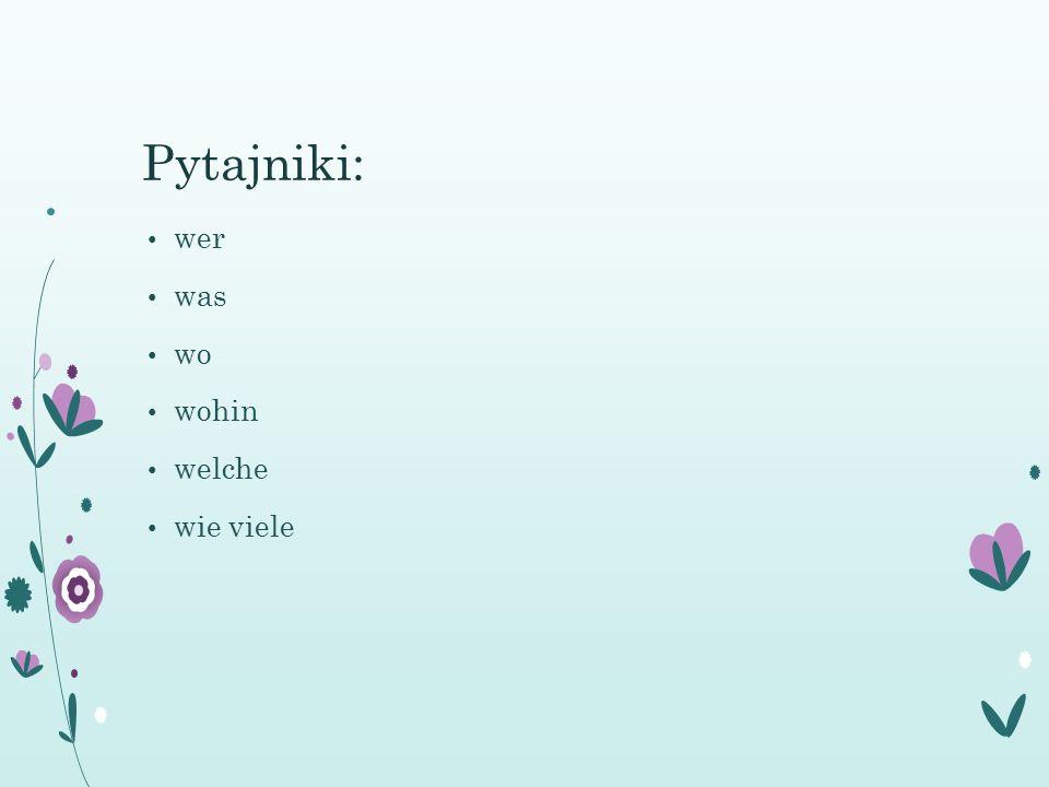 wer was wo wohin welche wie viele Pytajniki: