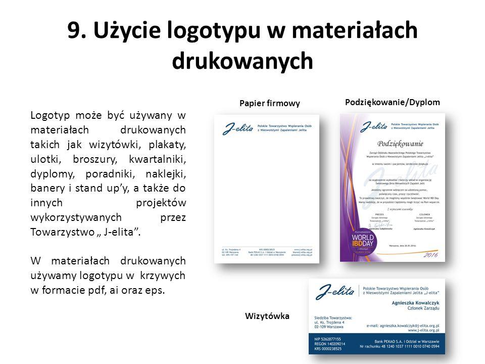 9. Użycie logotypu w materiałach drukowanych Logotyp może być używany w materiałach drukowanych takich jak wizytówki, plakaty, ulotki, broszury, kwart