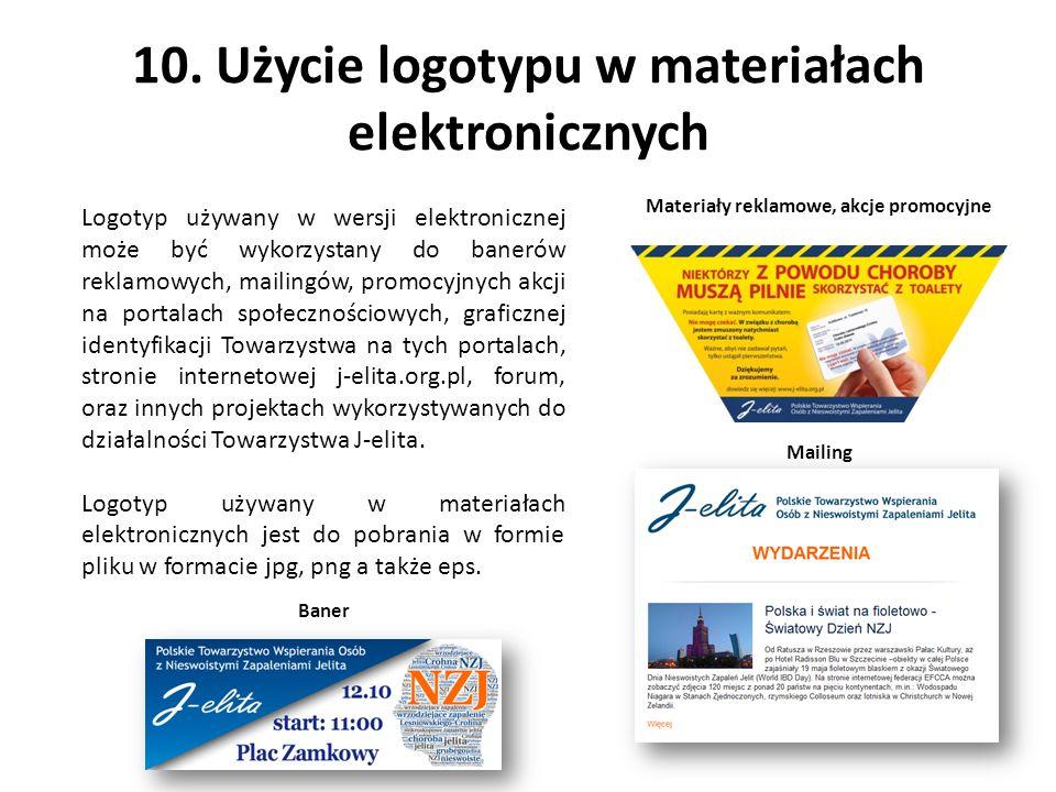 10. Użycie logotypu w materiałach elektronicznych Logotyp używany w wersji elektronicznej może być wykorzystany do banerów reklamowych, mailingów, pro