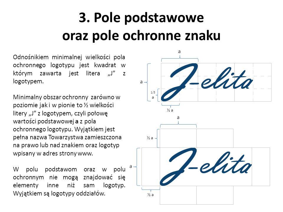 """3. Pole podstawowe oraz pole ochronne znaku Odnośnikiem minimalnej wielkości pola ochronnego logotypu jest kwadrat w którym zawarta jest litera """"J"""" z"""