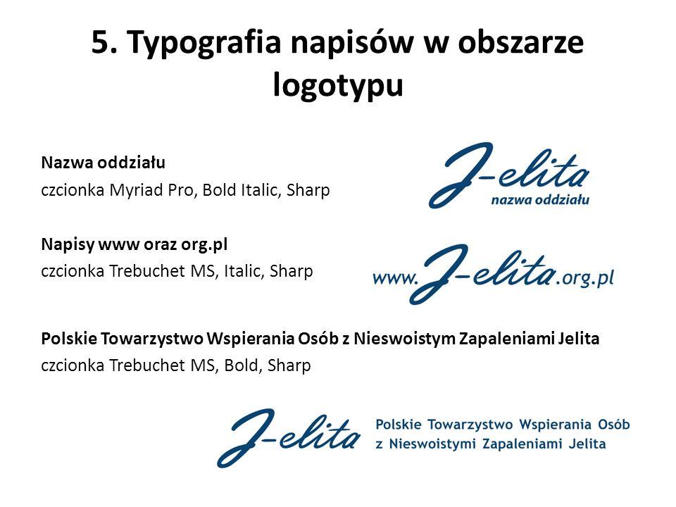 5. Typografia napisów w obszarze logotypu Nazwa oddziału czcionka Myriad Pro, Bold Italic, Sharp Napisy www oraz org.pl czcionka Trebuchet MS, Italic,