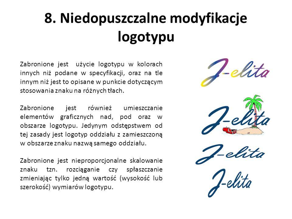 8. Niedopuszczalne modyfikacje logotypu Zabronione jest użycie logotypu w kolorach innych niż podane w specyfikacji, oraz na tle innym niż jest to opi