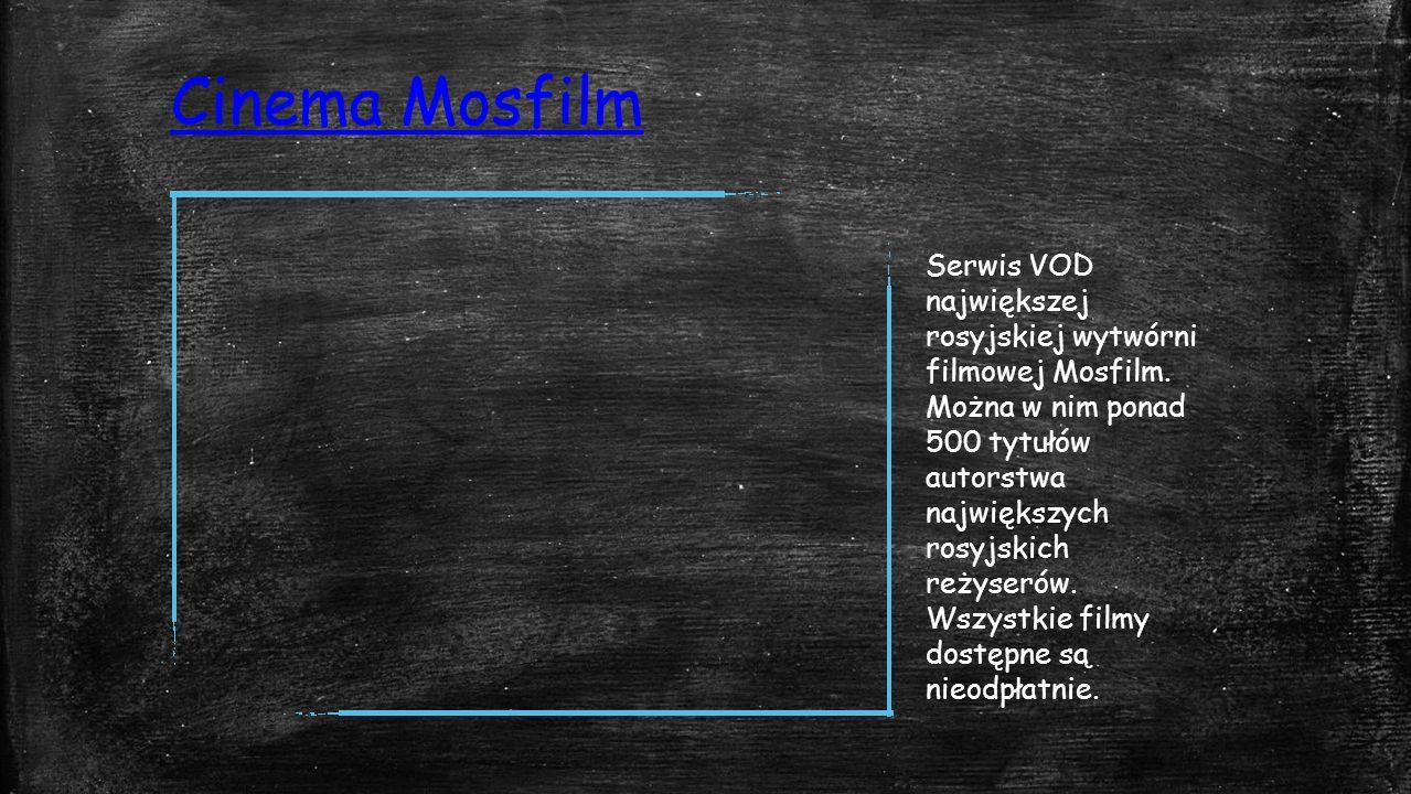 Cinema Mosfilm Serwis VOD największej rosyjskiej wytwórni filmowej Mosfilm.