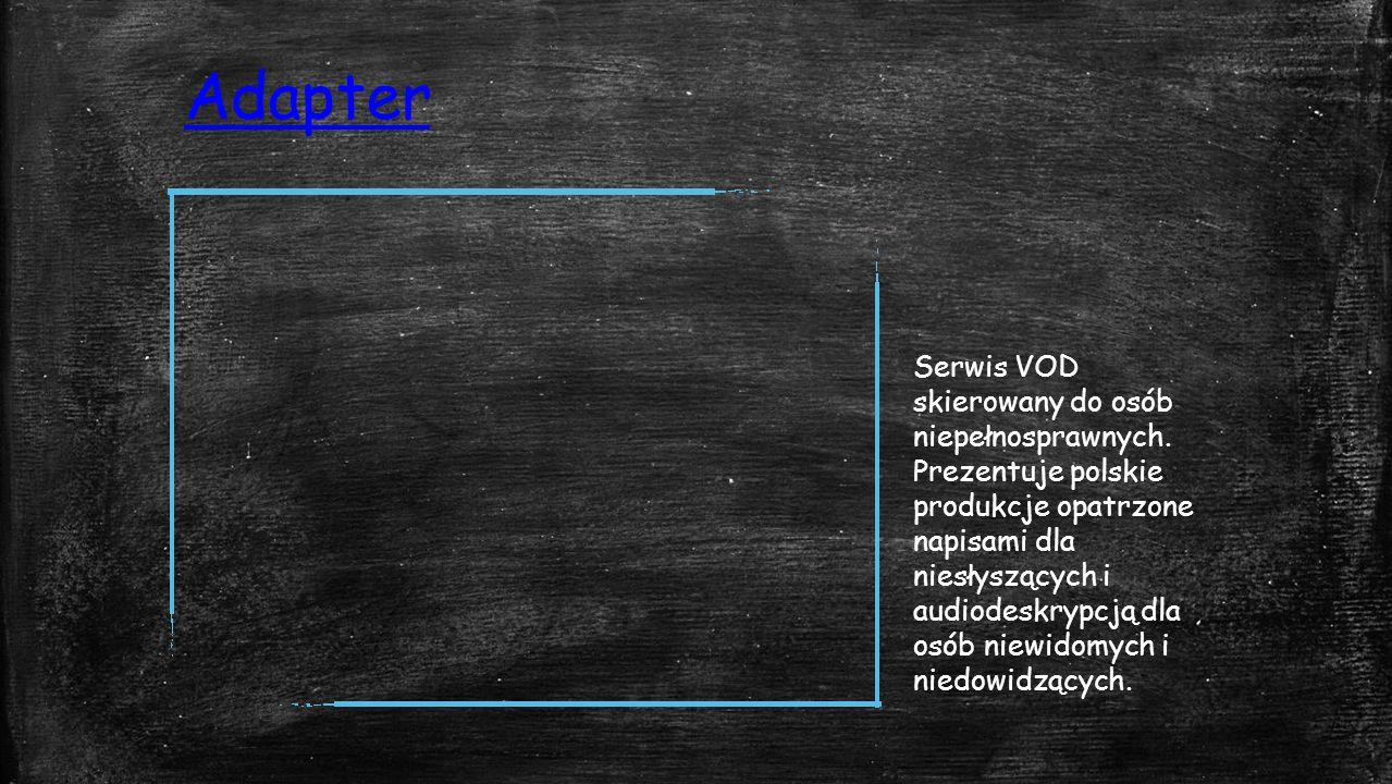 Adapter Serwis VOD skierowany do osób niepełnosprawnych.