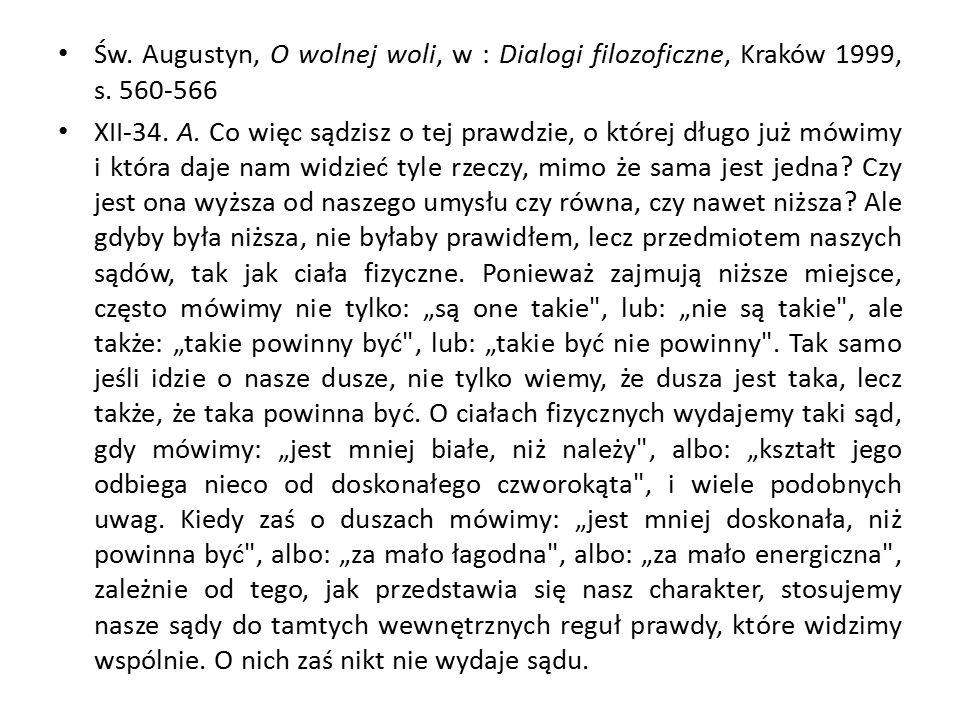 Św.Augustyn, O wolnej woli, w : Dialogi filozoficzne, Kraków 1999, s.
