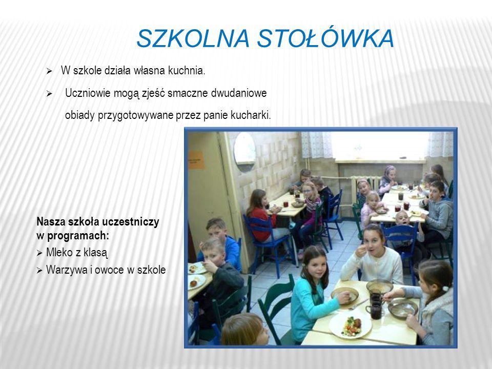 SZKOLNA STOŁÓWKA  W szkole działa własna kuchnia.