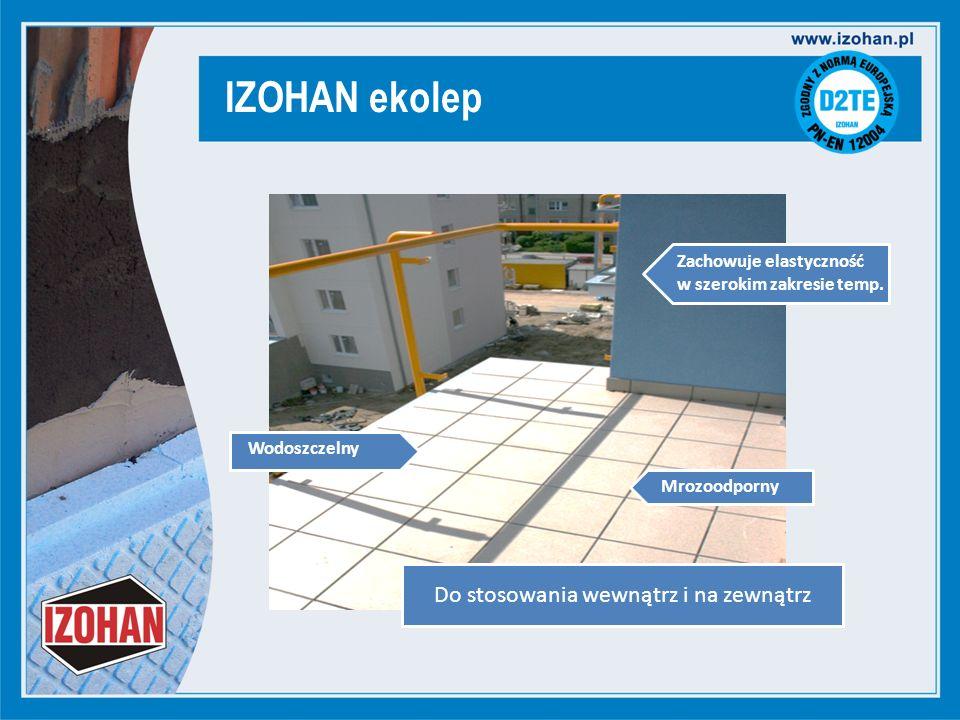 IZOHAN ekolep Do stosowania wewnątrz i na zewnątrz Zachowuje elastyczność w szerokim zakresie temp.