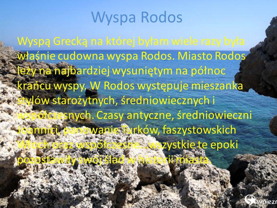 Wyspa Rodos Wyspą Grecką na której byłam wiele razy była właśnie cudowna wyspa Rodos.