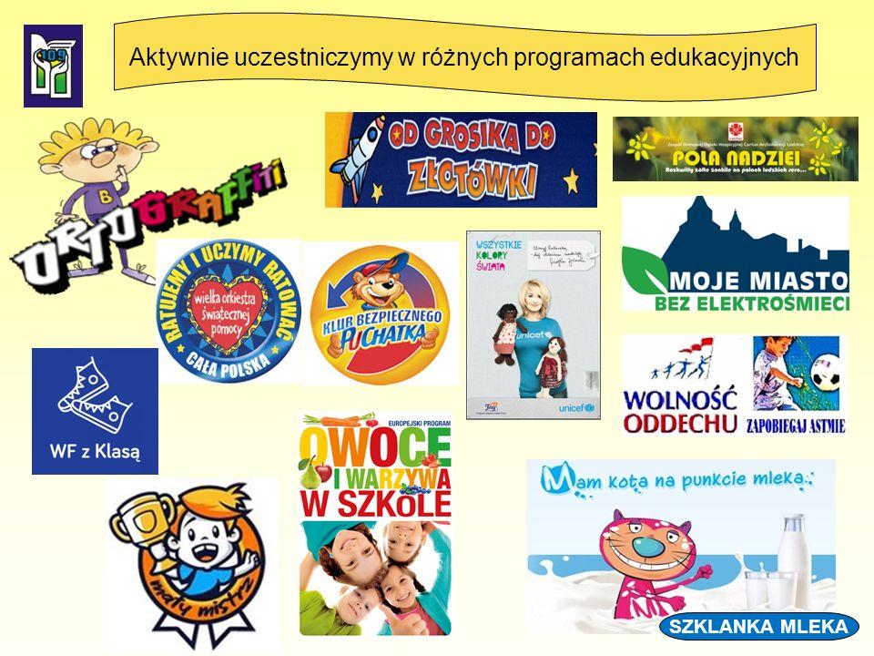 Aktywnie uczestniczymy w różnych programach edukacyjnych SZKLANKA MLEKA