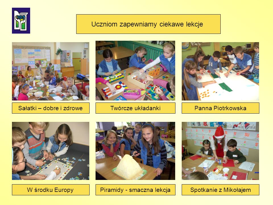 Sałatki – dobre i zdrowe W środku Europy Twórcze układankiPanna Piotrkowska Piramidy - smaczna lekcjaSpotkanie z Mikołajem Uczniom zapewniamy ciekawe lekcje