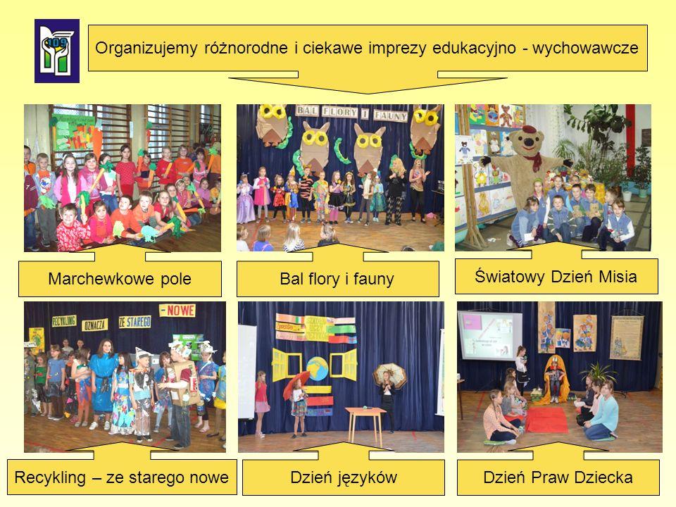 Marchewkowe pole Światowy Dzień Misia Recykling – ze starego nowe Organizujemy różnorodne i ciekawe imprezy edukacyjno - wychowawcze Bal flory i fauny Dzień języków Dzień Praw Dziecka