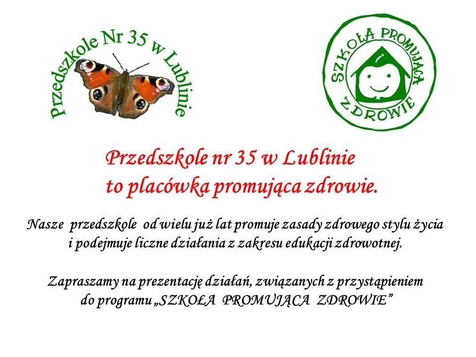 Przedszkole nr 35 w Lublinie to placówka promująca zdrowie. Nasze przedszkole od wielu już lat promuje zasady zdrowego stylu życia i podejmuje liczne
