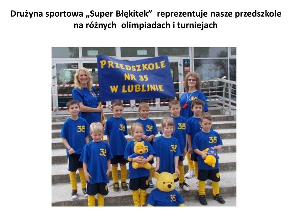 """Drużyna sportowa """"Super Błękitek"""" reprezentuje nasze przedszkole na różnych olimpiadach i turniejach"""