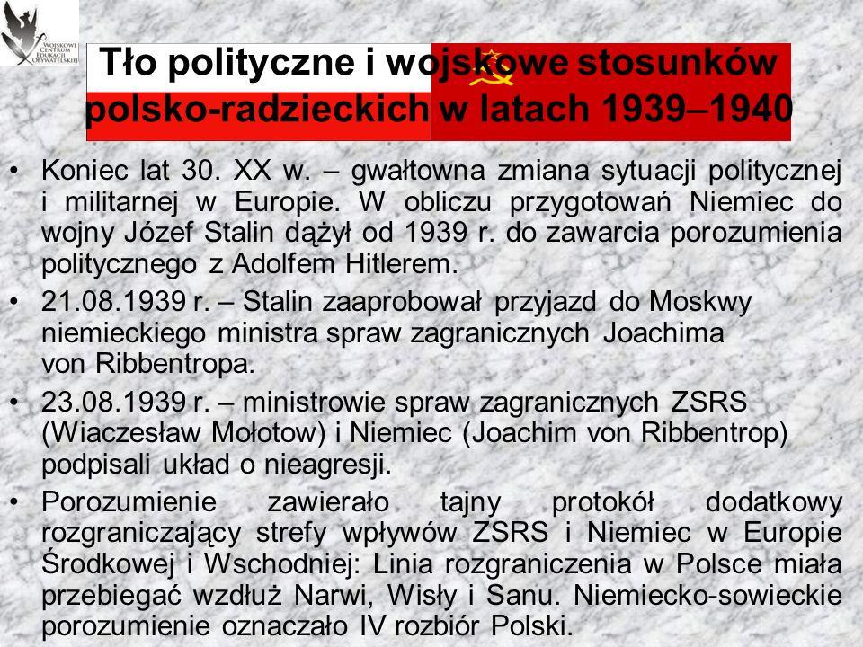 Tło polityczne i wojskowe stosunków polsko-radzieckich w latach 1939–1940 Traktat ryski (18.03.1921 r.): koniec wojny polsko-bolszewickiej (Sowieci nie wykonują jego postanowień).