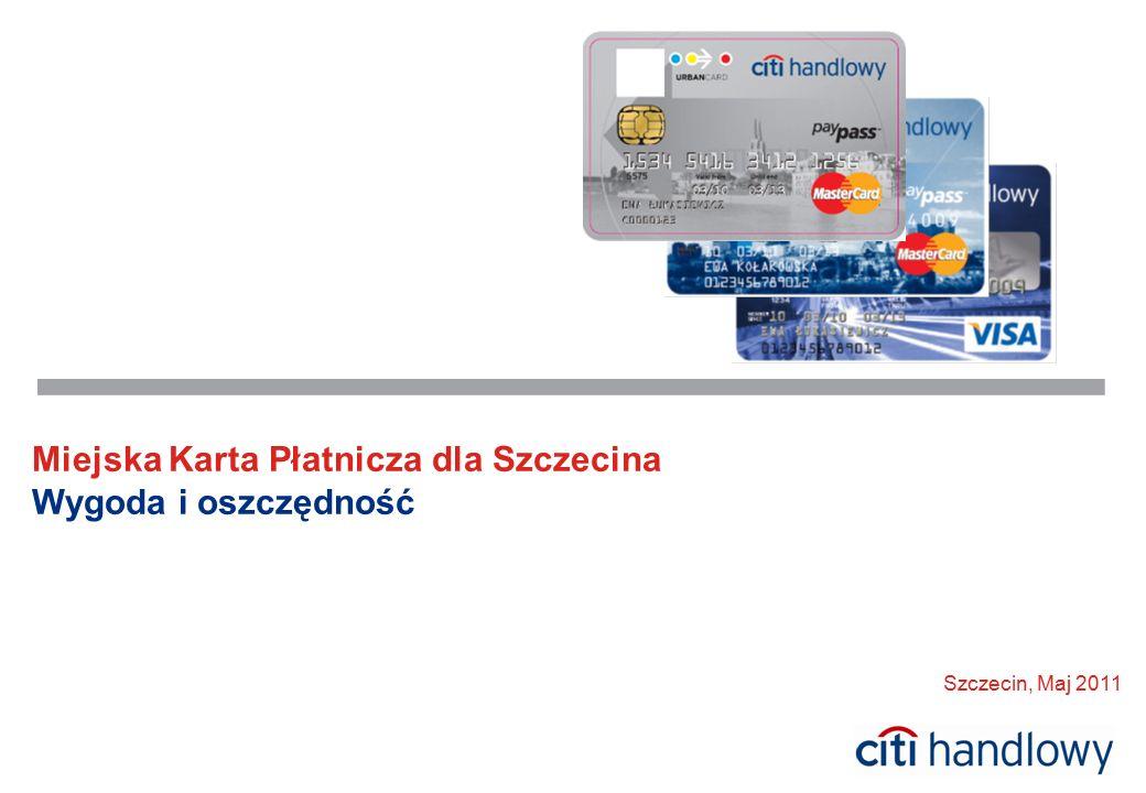 ( 1 ( Miejska Karta Płatnicza dla Szczecina Wygoda i oszczędność Szczecin, Maj 2011