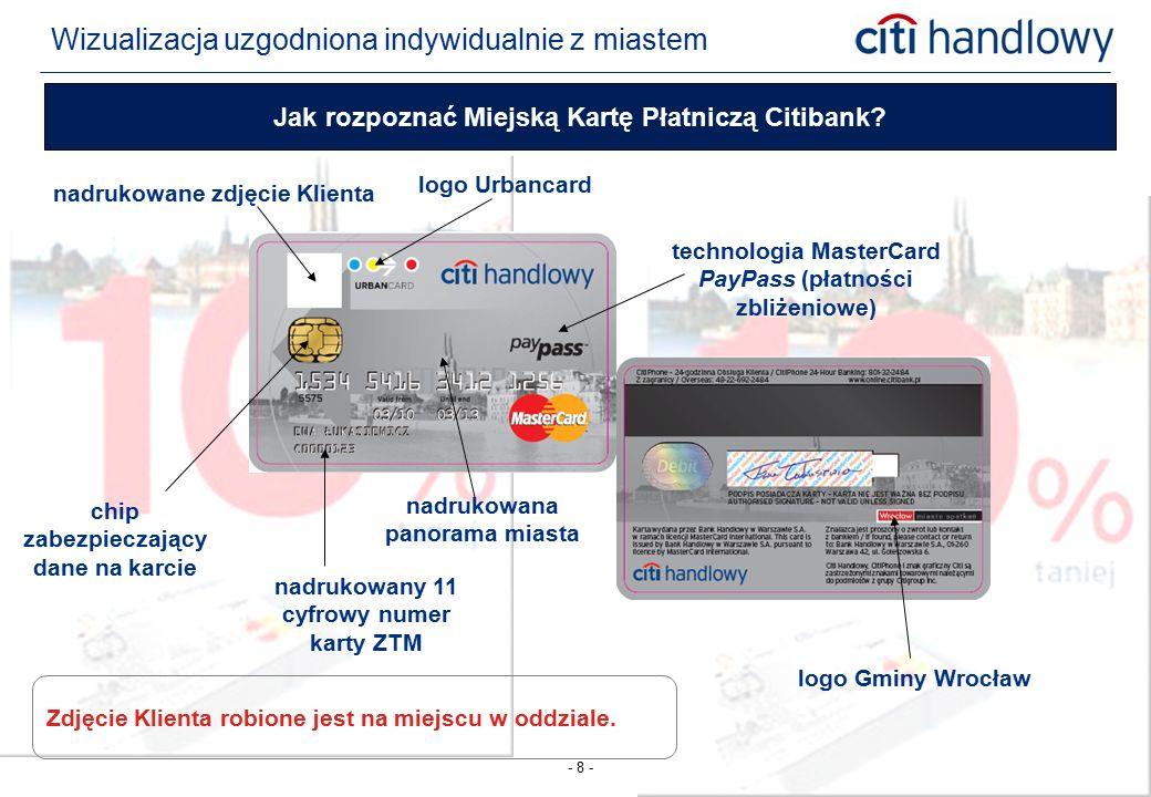- 8 - Jak rozpoznać Miejską Kartę Płatniczą Citibank? nadrukowany 11 cyfrowy numer karty ZTM logo Urbancard nadrukowane zdjęcie Klienta technologia Ma