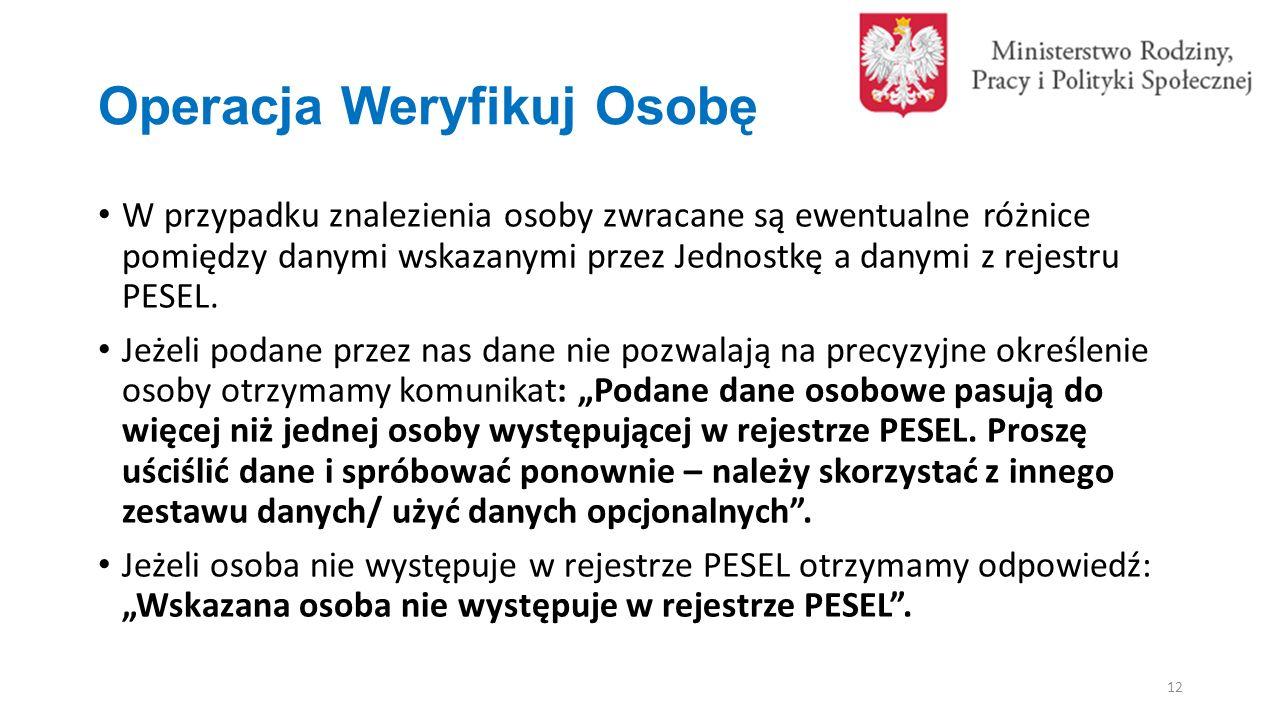 Operacja Weryfikuj Osobę W przypadku znalezienia osoby zwracane są ewentualne różnice pomiędzy danymi wskazanymi przez Jednostkę a danymi z rejestru PESEL.