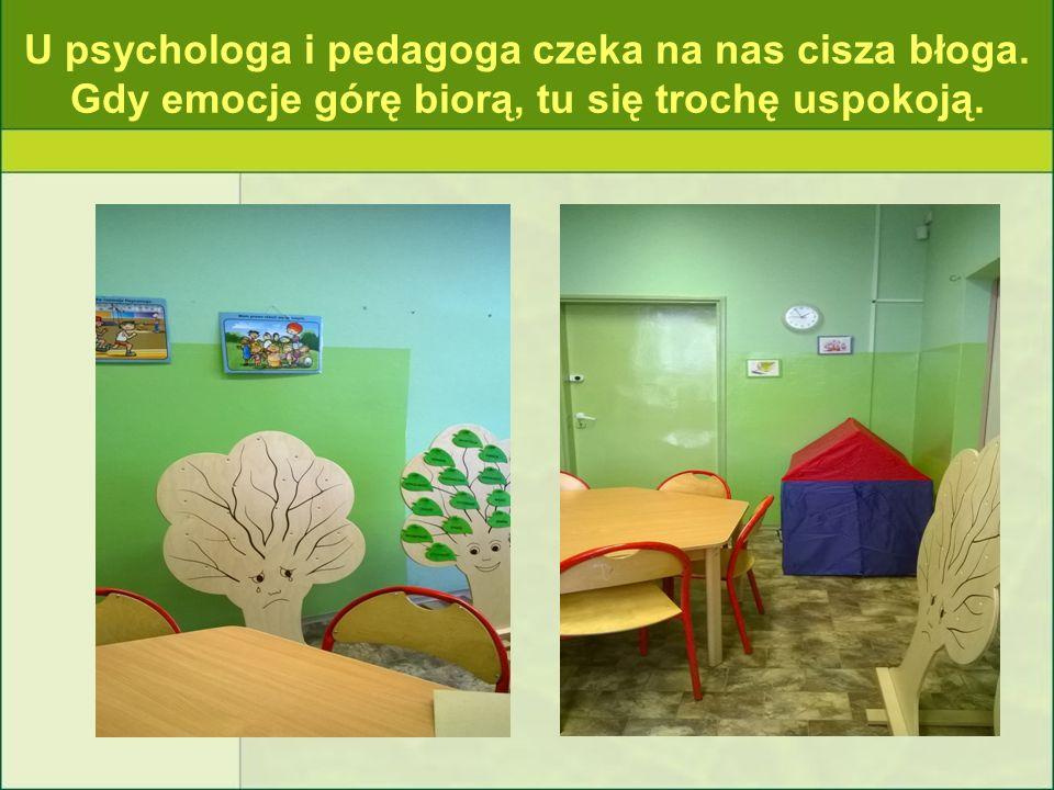 U psychologa i pedagoga czeka na nas cisza błoga. Gdy emocje górę biorą, tu się trochę uspokoją.