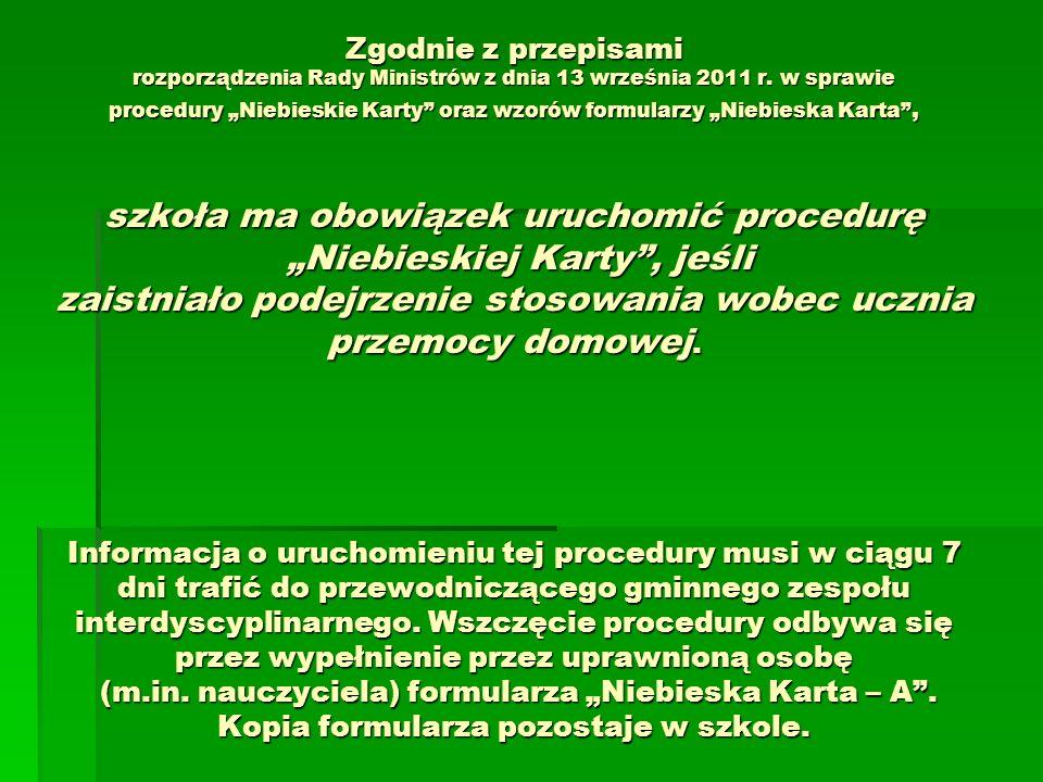 Zgodnie z przepisami rozporządzenia Rady Ministrów z dnia 13 września 2011 r.